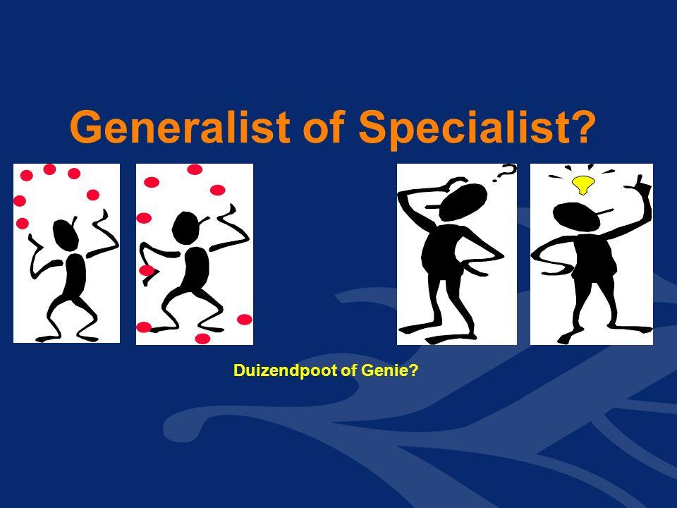 Generalist of Specialist Duizendpoot of Genie