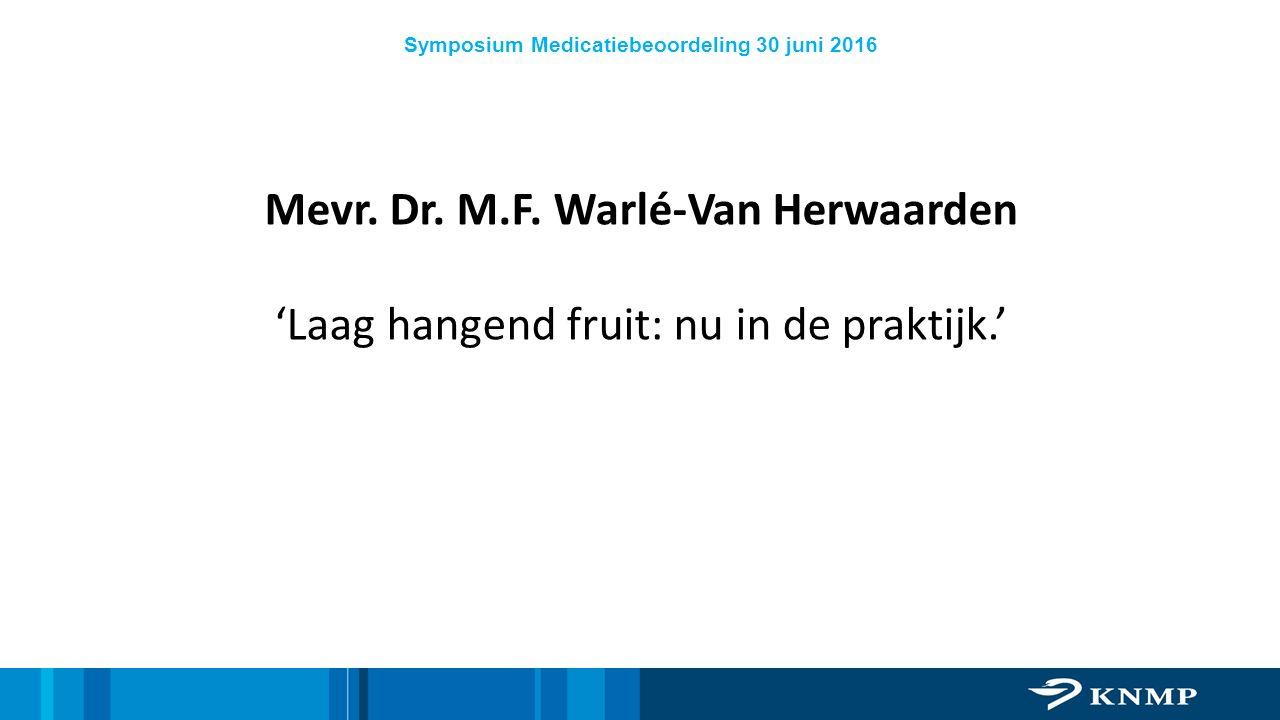 LAAG HANGEND FRUIT: NU IN DE PRAKTIJK Dr Margreet Warlé-van Herwaarden, apotheker Apotheek Groesbeek