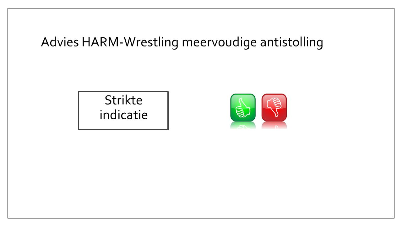 Advies HARM-Wrestling meervoudige antistolling Strikte indicatie