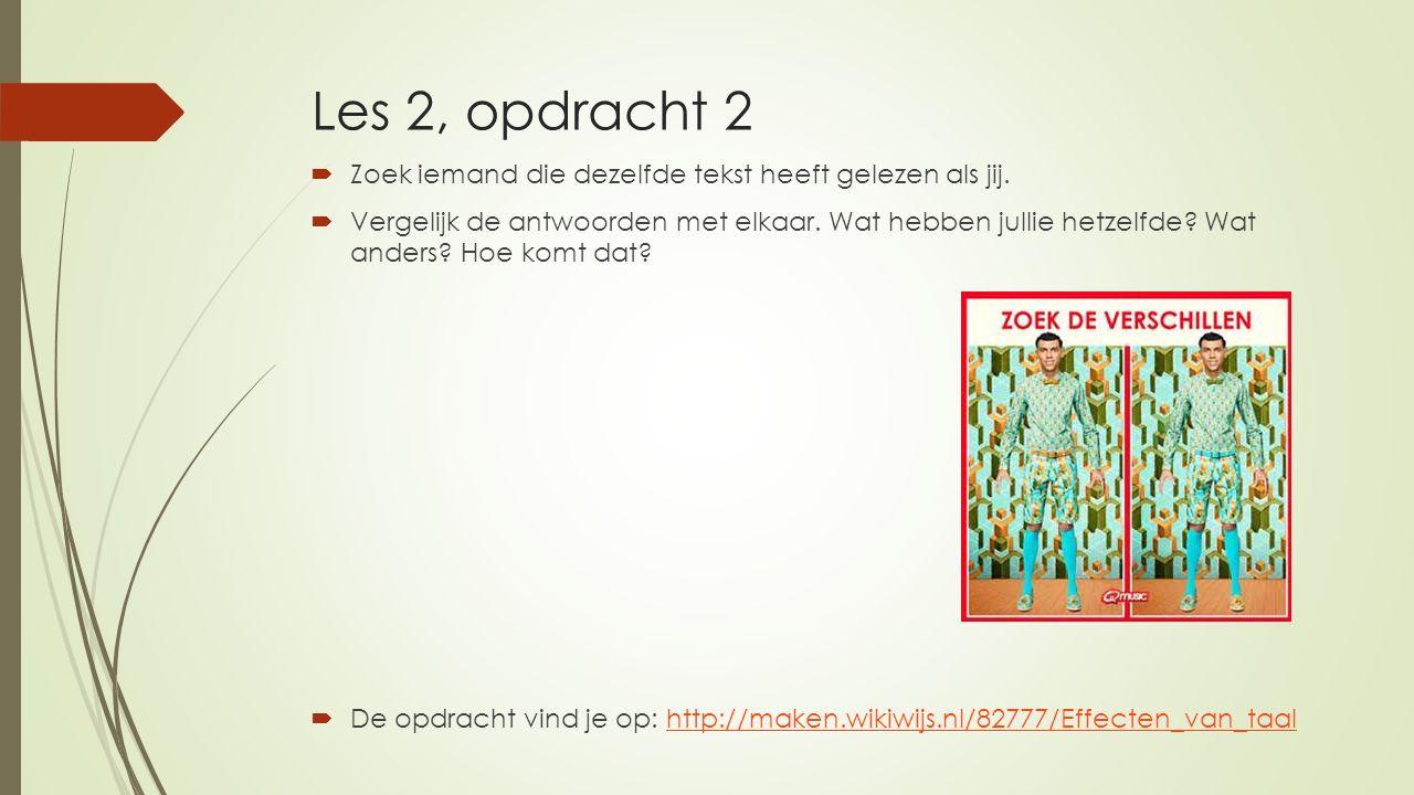 Les 2, opdracht 2  Zoek iemand die dezelfde tekst heeft gelezen als jij.