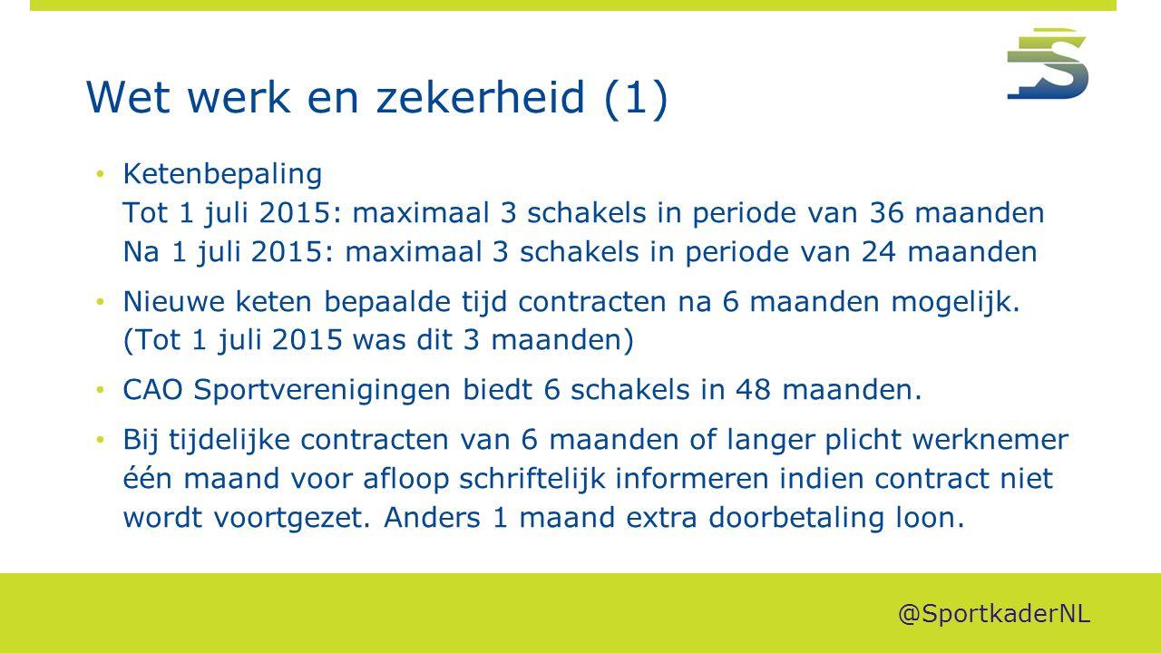 Wet werk en zekerheid (1) Ketenbepaling Tot 1 juli 2015: maximaal 3 schakels in periode van 36 maanden Na 1 juli 2015: maximaal 3 schakels in periode van 24 maanden Nieuwe keten bepaalde tijd contracten na 6 maanden mogelijk.