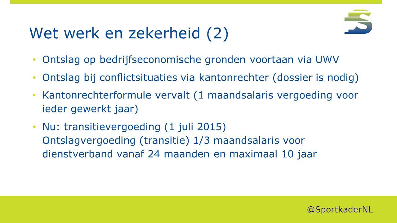 Wet werk en zekerheid (2) Ontslag op bedrijfseconomische gronden voortaan via UWV Ontslag bij conflictsituaties via kantonrechter (dossier is nodig) K