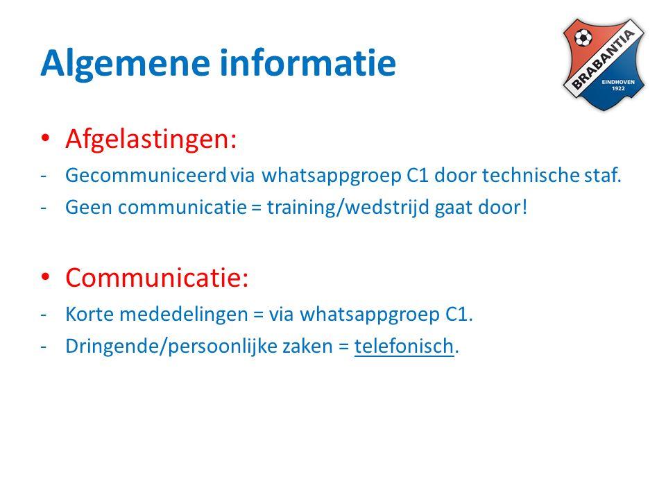 Algemene informatie Afgelastingen: -Gecommuniceerd via whatsappgroep C1 door technische staf.