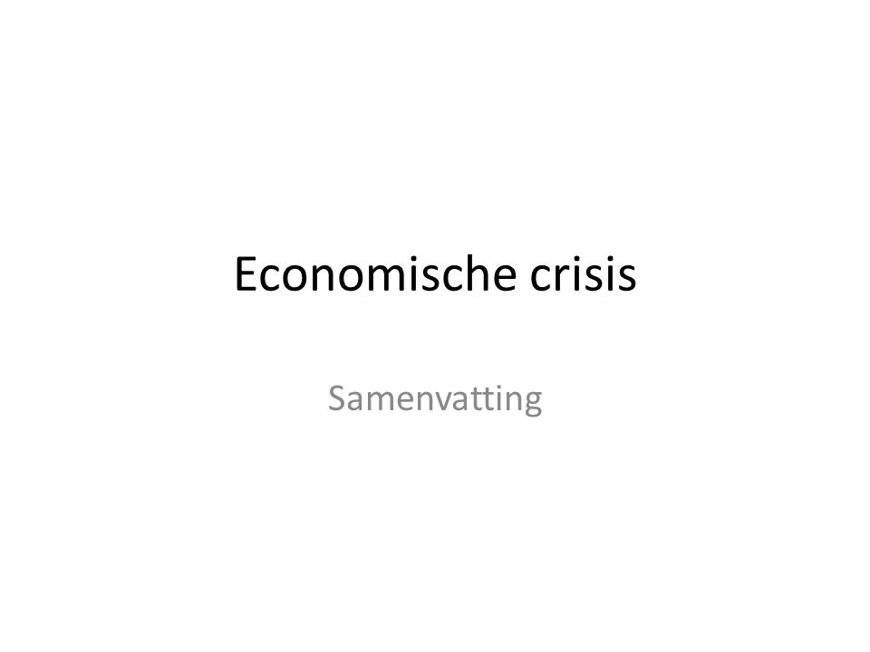 Economische crisis Samenvatting