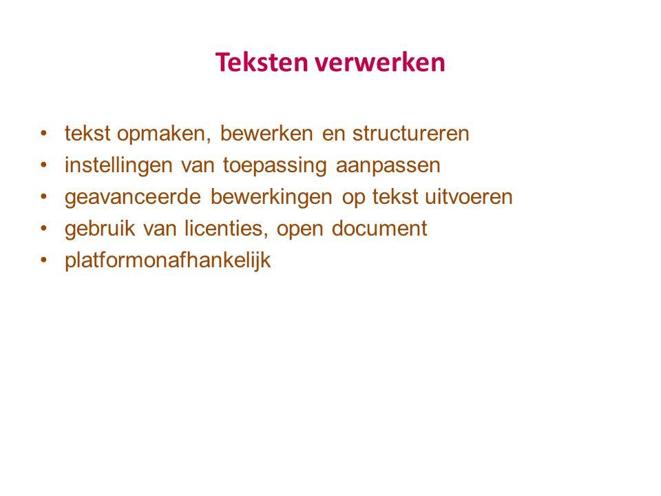 Teksten verwerken tekst opmaken, bewerken en structureren instellingen van toepassing aanpassen geavanceerde bewerkingen op tekst uitvoeren gebruik van licenties, open document platformonafhankelijk