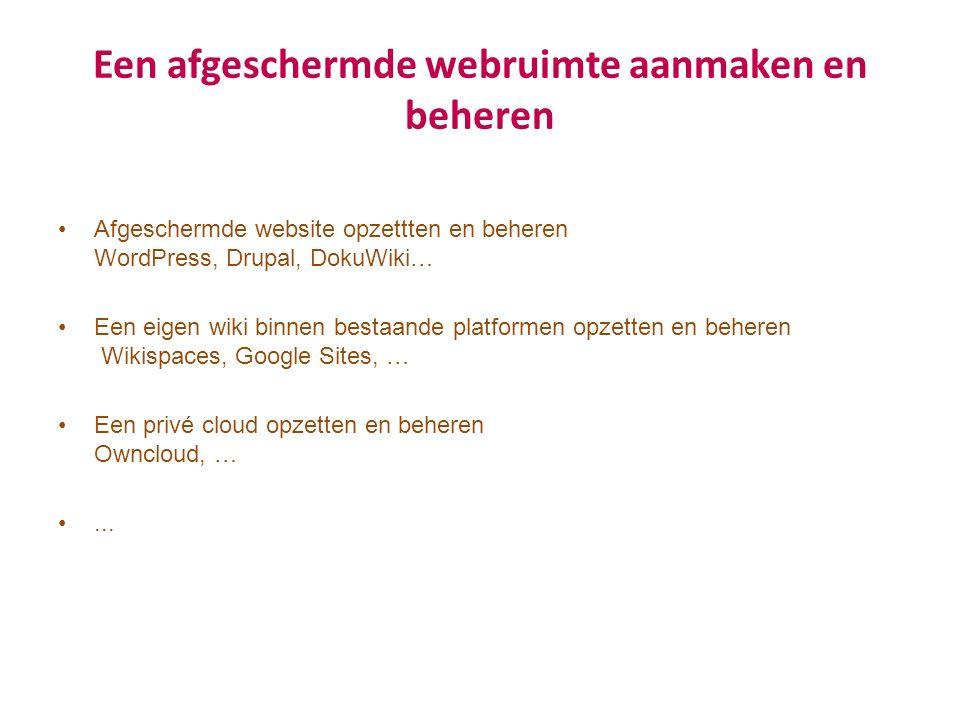 Een afgeschermde webruimte aanmaken en beheren Afgeschermde website opzettten en beheren WordPress, Drupal, DokuWiki… Een eigen wiki binnen bestaande