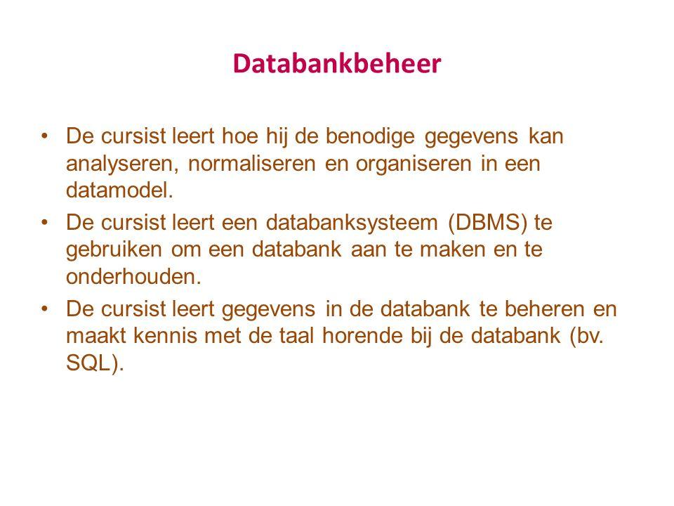Databankbeheer De cursist leert hoe hij de benodige gegevens kan analyseren, normaliseren en organiseren in een datamodel. De cursist leert een databa