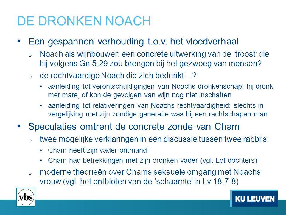 DE DRONKEN NOACH Een gespannen verhouding t.o.v. het vloedverhaal o Noach als wijnbouwer: een concrete uitwerking van de 'troost' die hij volgens Gn 5