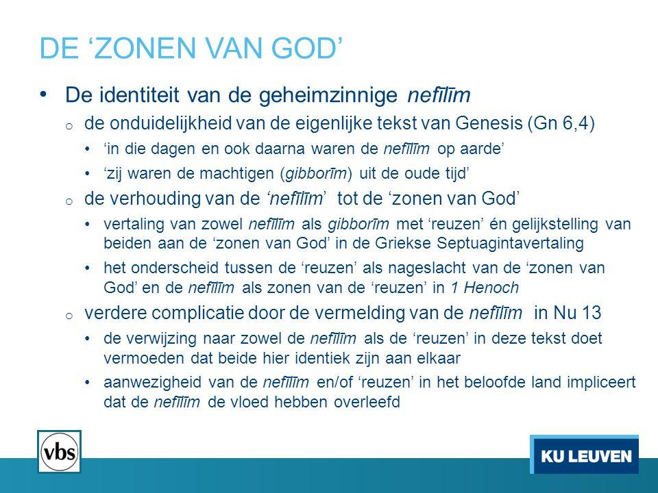 DE 'ZONEN VAN GOD' De identiteit van de geheimzinnige nefīlīm o de onduidelijkheid van de eigenlijke tekst van Genesis (Gn 6,4) 'in die dagen en ook d