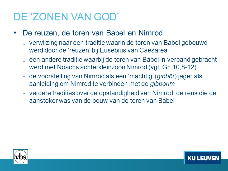 DE 'ZONEN VAN GOD' De reuzen, de toren van Babel en Nimrod o verwijzing naar een traditie waarin de toren van Babel gebouwd werd door de 'reuzen' bij