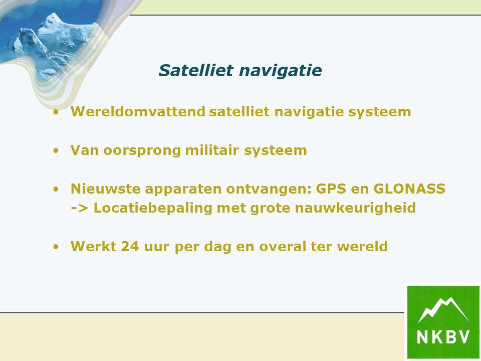 Satelliet navigatie Wereldomvattend satelliet navigatie systeem Van oorsprong militair systeem Nieuwste apparaten ontvangen: GPS en GLONASS -> Locatiebepaling met grote nauwkeurigheid Werkt 24 uur per dag en overal ter wereld