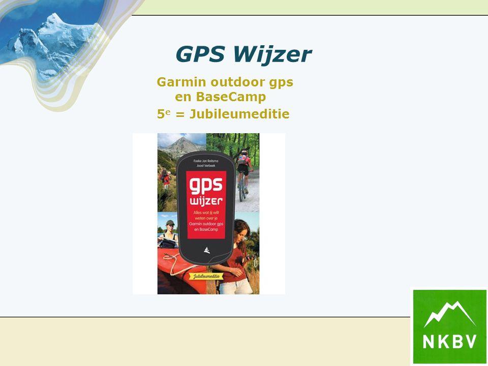 GPS Wijzer Garmin outdoor gps en BaseCamp 5 e = Jubileumeditie