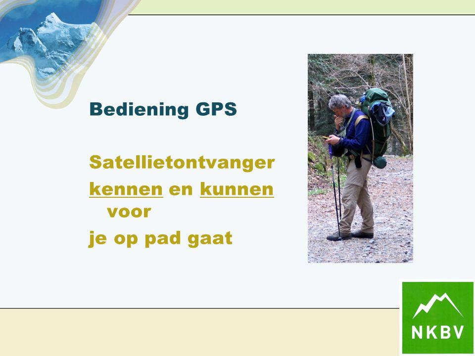 Bediening GPS Satellietontvanger kennen en kunnen voor je op pad gaat
