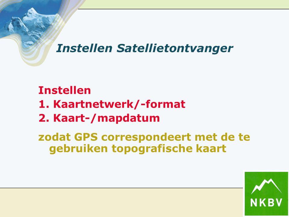 Instellen Satellietontvanger Instellen 1. Kaartnetwerk/-format 2. Kaart-/mapdatum zodat GPS correspondeert met de te gebruiken topografische kaart