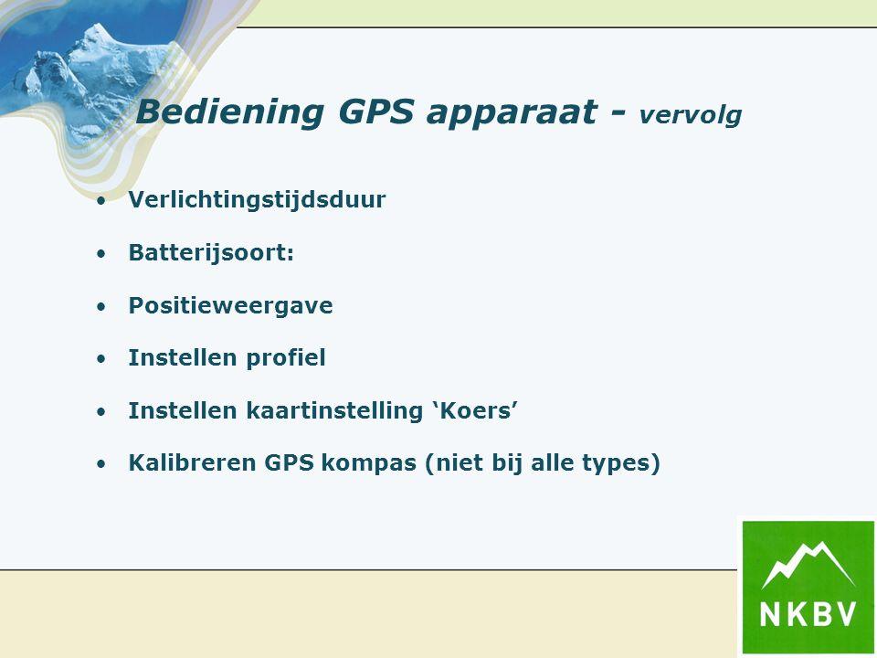 Bediening GPS apparaat - vervolg Verlichtingstijdsduur Batterijsoort: Positieweergave Instellen profiel Instellen kaartinstelling 'Koers' Kalibreren G