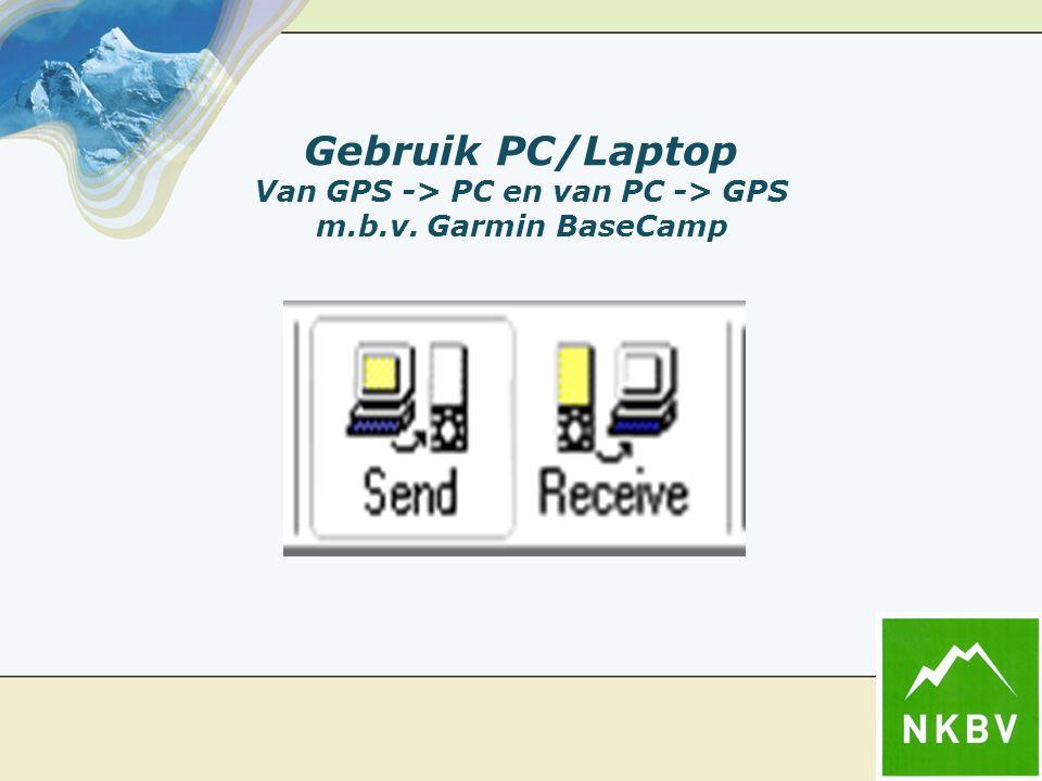Gebruik PC/Laptop Van GPS -> PC en van PC -> GPS m.b.v. Garmin BaseCamp