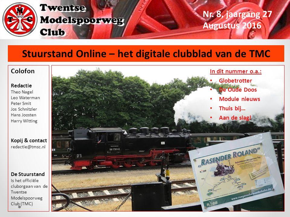 Stuurstand Online – het digitale clubblad van de TMC Nr. 8, jaargang 27 Augustus 2016 Colofon Redactie Theo Nagel Leo Waterman Peter Smit Jos Schnitzl