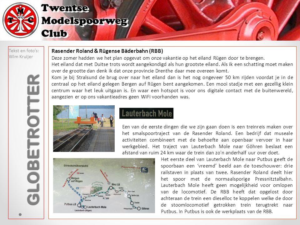 Onder toezicht werden de wagens schepje voor schepje geladen. Tekst en foto's: Wim Kruijer GLOBETROTTER Rasender Roland & Rügense Bäderbahn (RBB) Deze