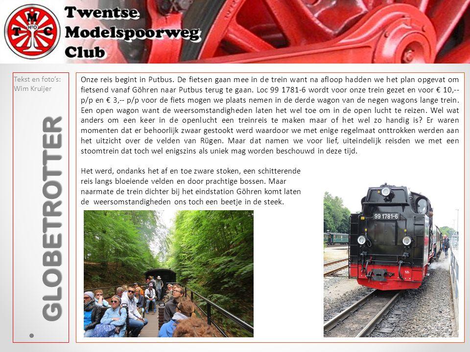 Onder toezicht werden de wagens schepje voor schepje geladen. Tekst en foto's: Wim Kruijer GLOBETROTTER Onze reis begint in Putbus. De fietsen gaan me