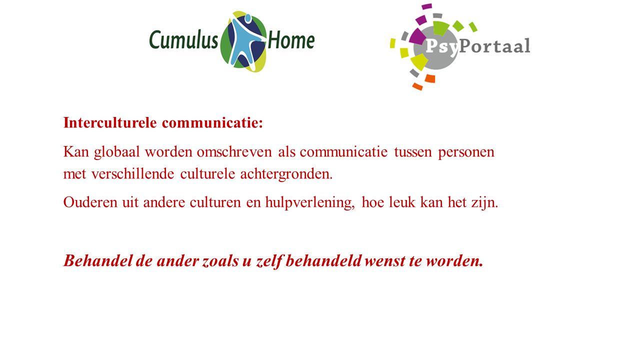 Interculturele communicatie: Kan globaal worden omschreven als communicatie tussen personen met verschillende culturele achtergronden. Ouderen uit and