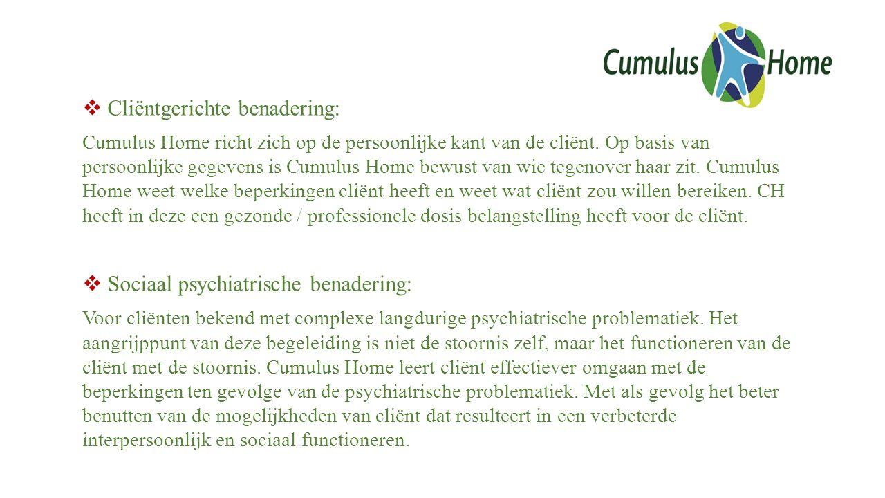  Cliëntgerichte benadering: Cumulus Home richt zich op de persoonlijke kant van de cliënt. Op basis van persoonlijke gegevens is Cumulus Home bewust