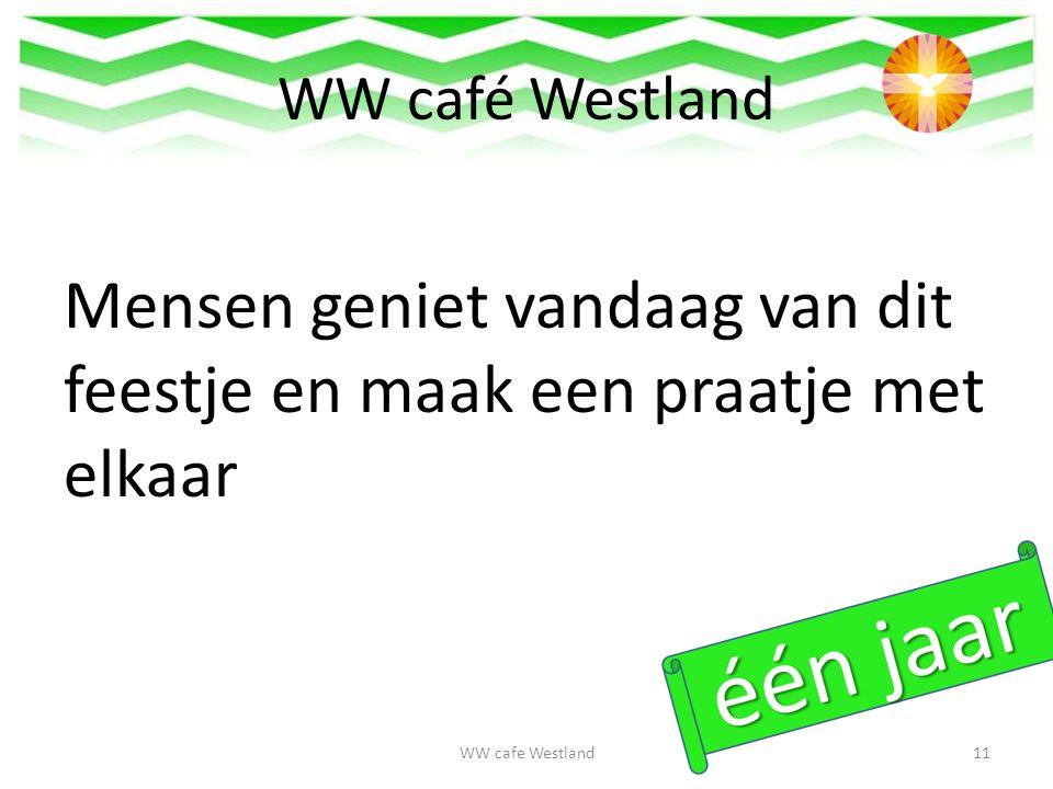 WW café Westland Mensen geniet vandaag van dit feestje en maak een praatje met elkaar WW cafe Westland11