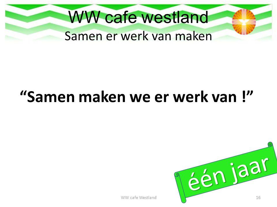 WW cafe westland Samen er werk van maken Samen maken we er werk van ! WW cafe Westland16