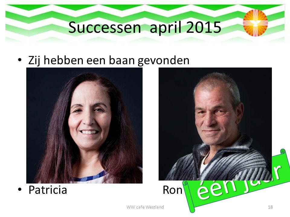 Successen april 2015 Zij hebben een baan gevonden Patricia Ron WW cafe Westland18