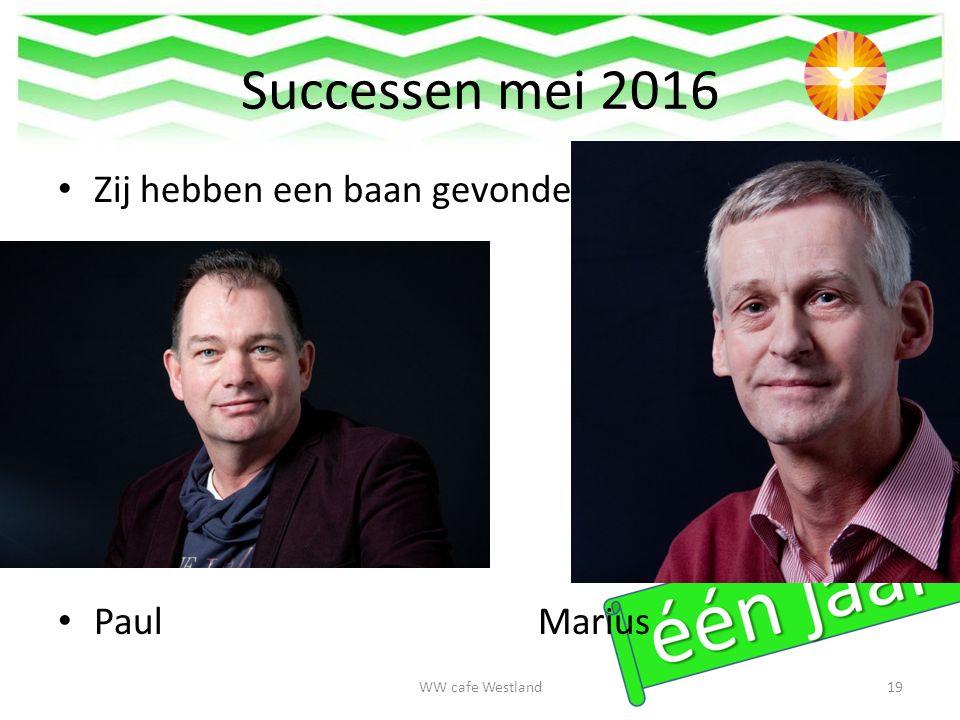 Successen mei 2016 Zij hebben een baan gevonden Paul Marius WW cafe Westland19