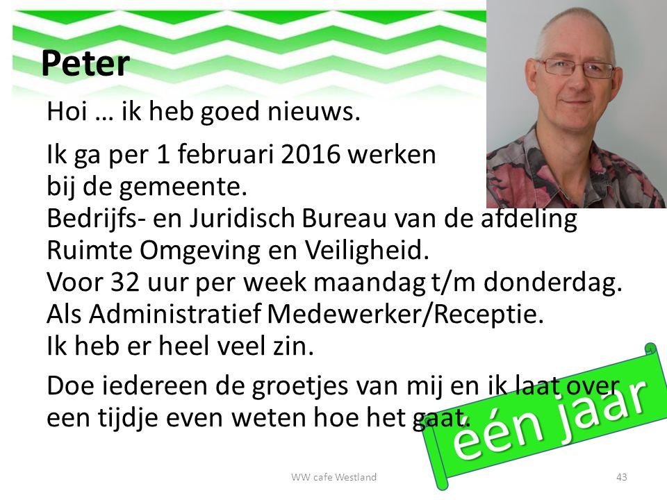 Peter Hoi … ik heb goed nieuws. Ik ga per 1 februari 2016 werken bij de gemeente.
