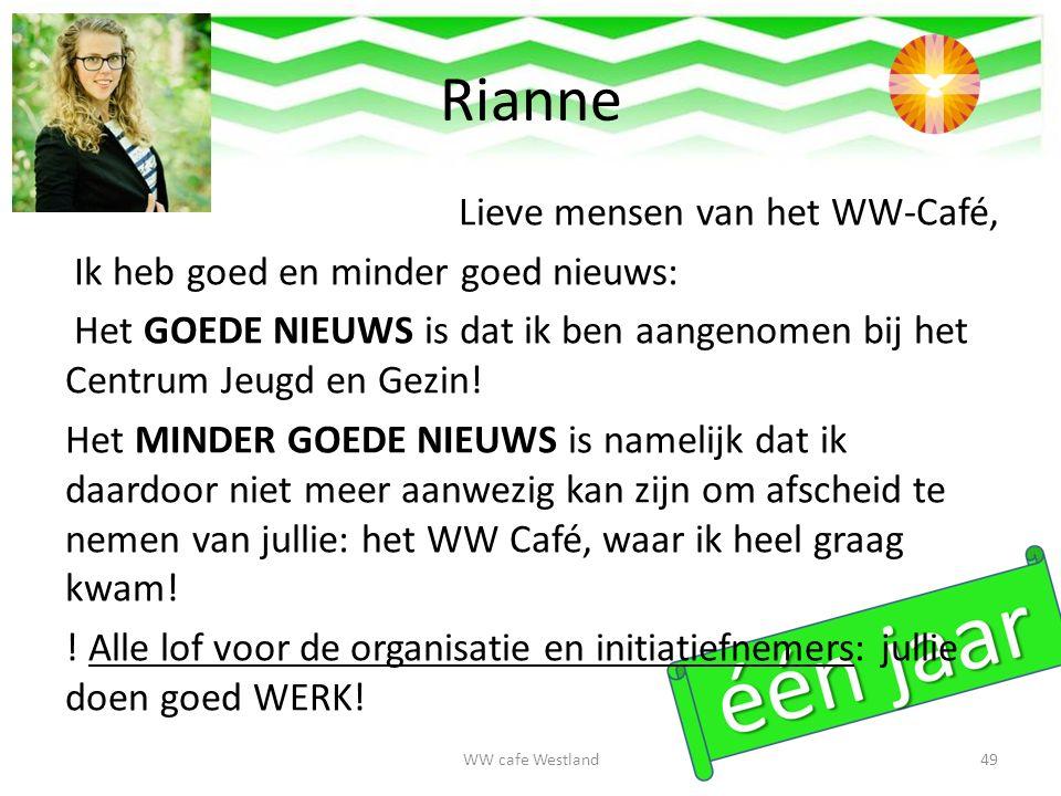 Rianne Lieve mensen van het WW-Café, Ik heb goed en minder goed nieuws: Het GOEDE NIEUWS is dat ik ben aangenomen bij het Centrum Jeugd en Gezin.