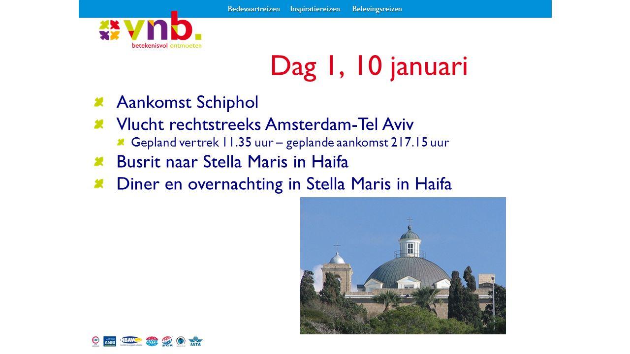 Aankomst Schiphol Vlucht rechtstreeks Amsterdam-Tel Aviv Gepland vertrek 11.35 uur – geplande aankomst 217.15 uur Busrit naar Stella Maris in Haifa Di