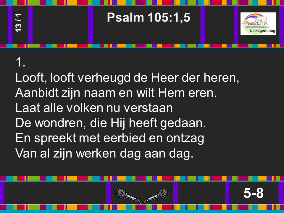 Psalm 105:1,5 5-8 13 / 1 1.