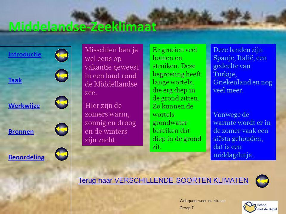 Introductie Taak Werkwijze Bronnen Beoordeling Webquest weer en klimaat Groep 7 Middelandse-Zeeklimaat Terug naar VERSCHILLENDE SOORTEN KLIMATEN Missc