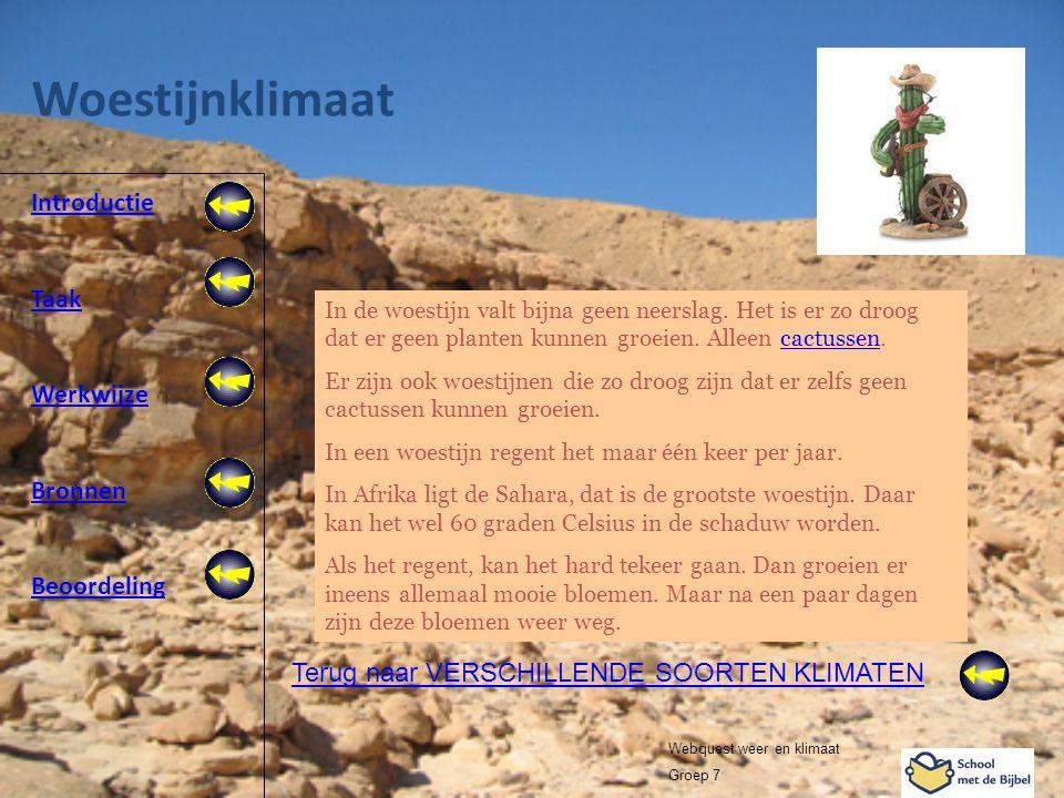 Introductie Taak Werkwijze Bronnen Beoordeling Webquest weer en klimaat Groep 7 Woestijnklimaat Terug naar VERSCHILLENDE SOORTEN KLIMATEN In de woesti