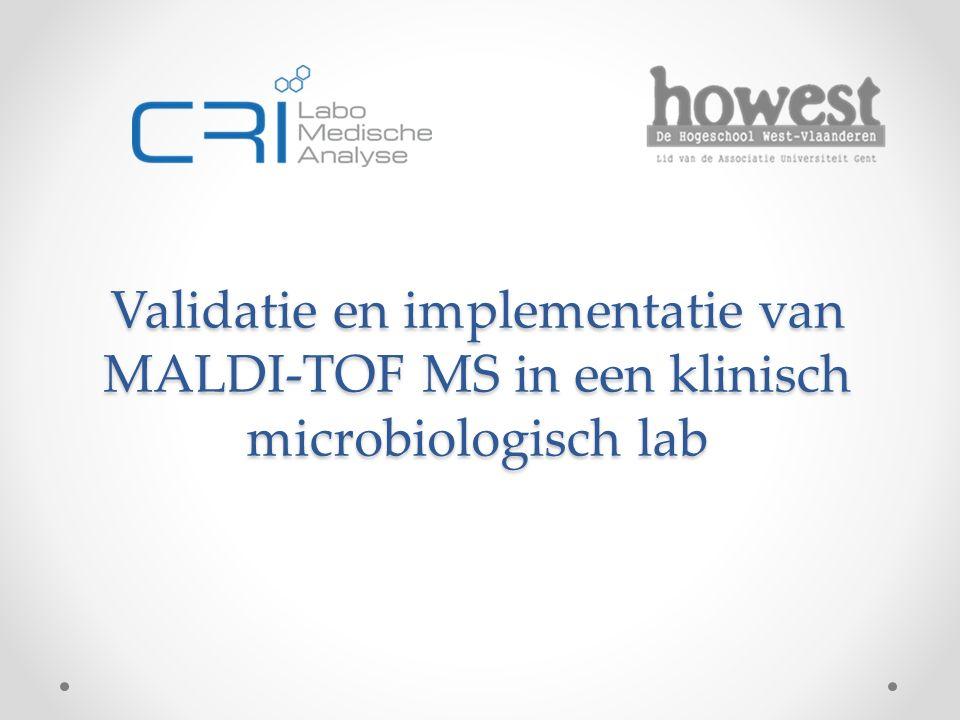 Validatie en implementatie van MALDI-TOF MS in een klinisch microbiologisch lab