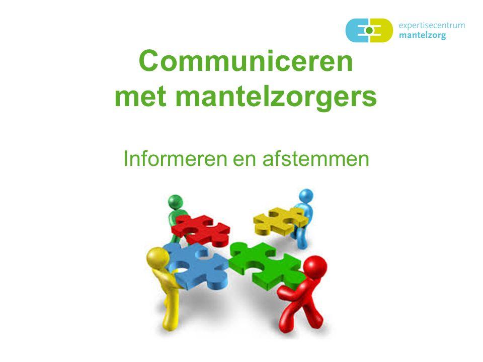 Communiceren met mantelzorgers Informeren en afstemmen