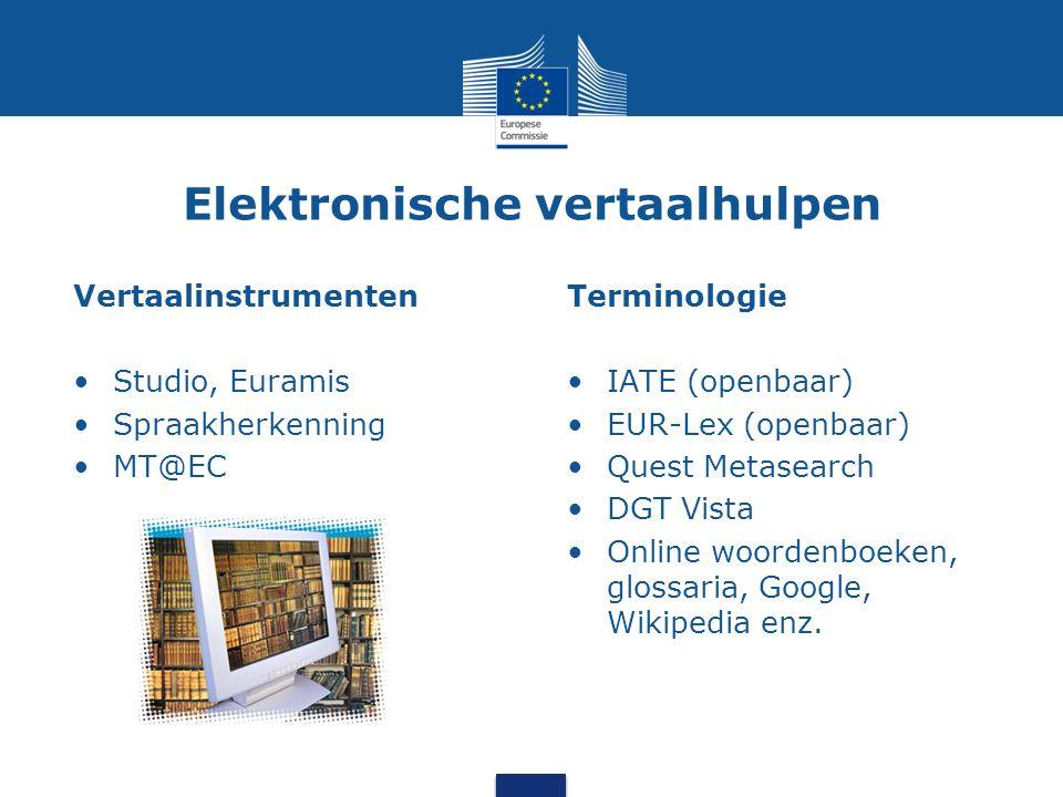 Klassieke vertaalhulpen Overleg met opdrachtgever/andere vertalers Overleg met specialisten van de Commissie, andere instellingen of de lidstaten Bibliotheken (Brussel en Luxemburg) Naslagwerken