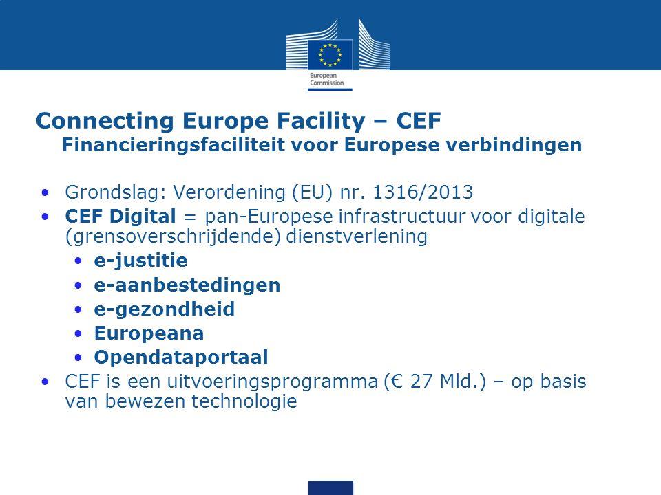 De Connecting Europe Facility (CEF) is een belangrijk financieringsinstrument (€ 27 Mld.) voor hogere groei, meer banen en beter concurrentievermogen door middel van gerichte investeringen in infrastructuur op Europees niveau.