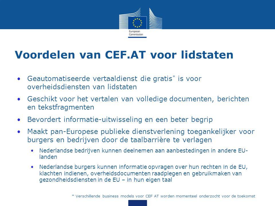 De rol van de lidstaten CEF.AT helpt bij het creëren van een toegankelijke en meertalige pan-Europese publieke onlinedienstverlening De technologie achter CEF.AT heeft tekstmateriaal (parallelle corpora) nodig in alle EU-talen Lidstaten spelen cruciale rol: verantwoordelijkheid nemen voor hun eigen talen zodat die talen adequaat worden ondersteund in CEF.AT De betrokkenheid en hulp van de lidstaten is essentieel voor het succes van CEF.AT.