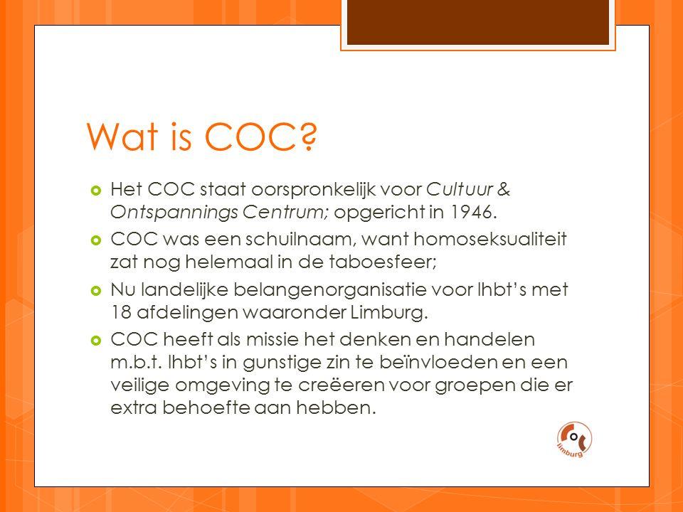 Wat is COC.  Het COC staat oorspronkelijk voor Cultuur & Ontspannings Centrum; opgericht in 1946.