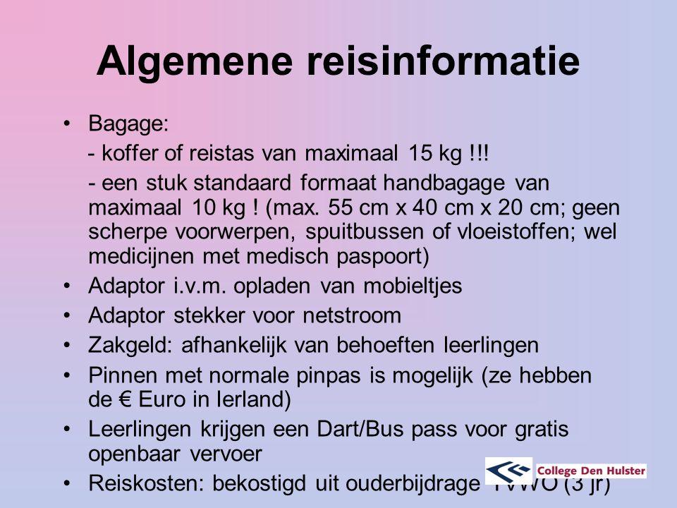 Algemene reisinformatie Bagage: - koffer of reistas van maximaal 15 kg !!.