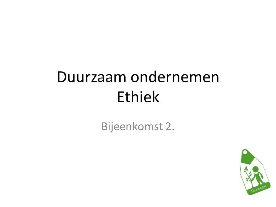 Duurzaam ondernemen Ethiek Bijeenkomst 2.