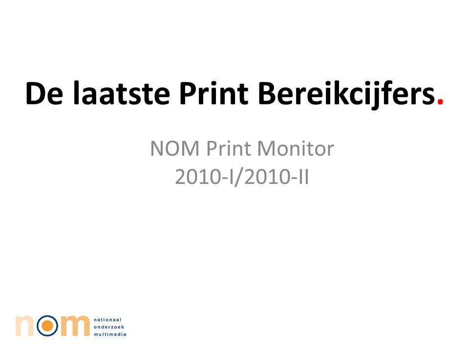 De laatste Print Bereikcijfers. NOM Print Monitor 2010-I/2010-II