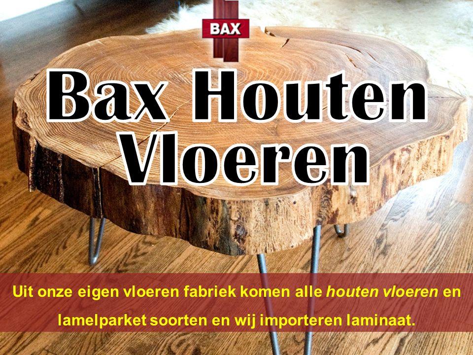 Uit onze eigen vloeren fabriek komen alle houten vloeren en lamelparket soorten en wij importeren laminaat.
