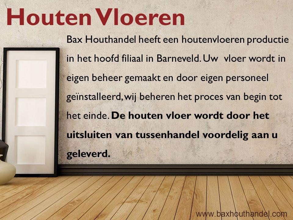 Houten Vloeren Bax Houthandel heeft een houtenvloeren productie in het hoofd filiaal in Barneveld.