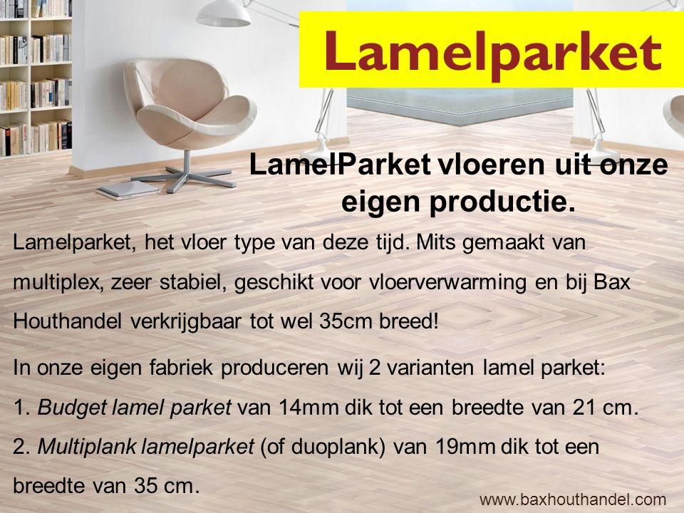 Lamelparket LamelParket vloeren uit onze eigen productie.