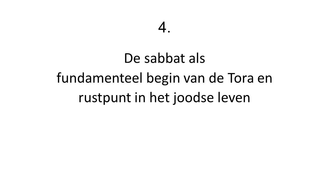 4. De sabbat als fundamenteel begin van de Tora en rustpunt in het joodse leven