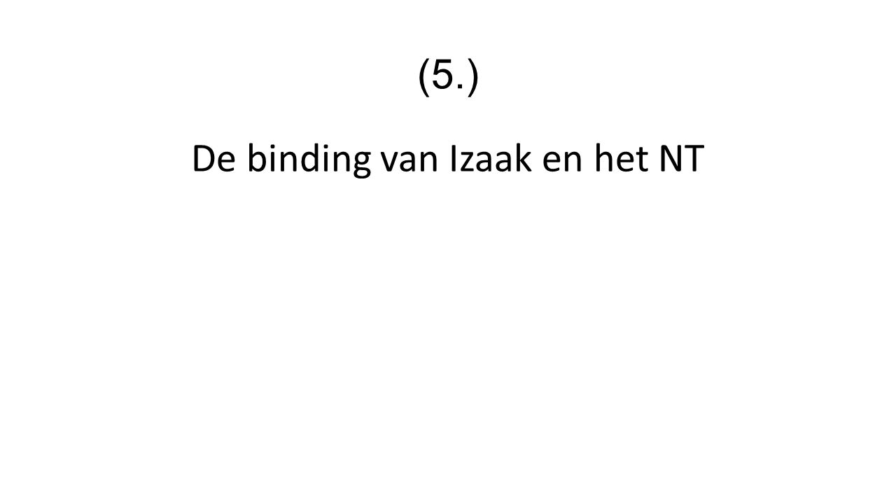 (5.) De binding van Izaak en het NT