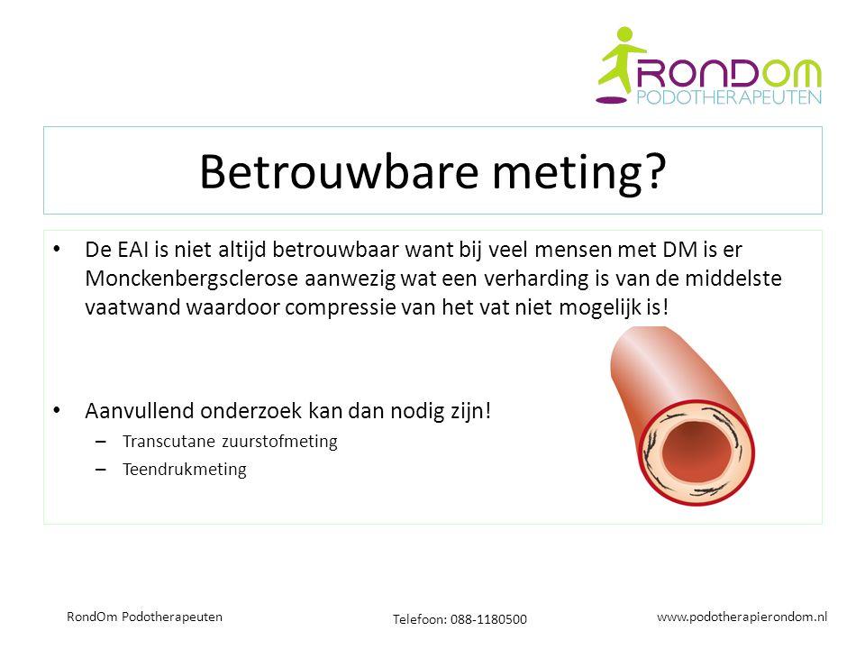 www.podotherapierondom.nl Telefoon: 088-1180500 RondOm Podotherapeuten Betrouwbare meting? De EAI is niet altijd betrouwbaar want bij veel mensen met